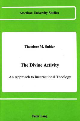 The Divine Activity: An Approach to Incarnational Theology