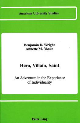 Hero, Villain, Saint: An Adventure in the Experience of Individuality
