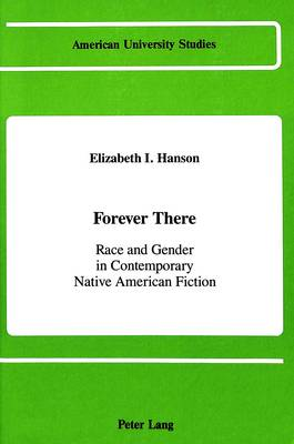 Forever There: Race and Gender in Contemporary Native American Fiction
