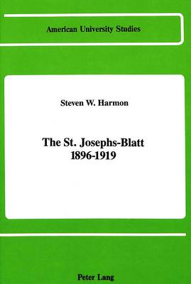 The St. Josephs-Blatt 1896-1919
