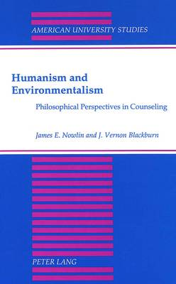 Humanism and Environmentalism: Philosophical Perspectives in Counseling