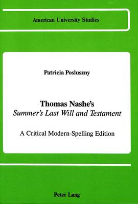 Thomas Nashe's Summer's Last Will and Testament: A Critical Modern-Spelling Edition