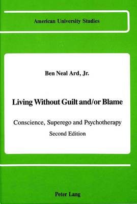 Living Without Guilt and/or Blame: Conscience, Superego, and Psychotherapy