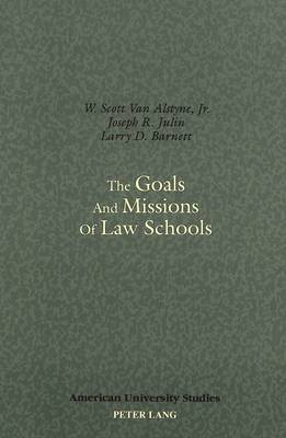 The Goals and Missions of Law Schools