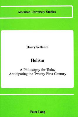 Holism: A Philosophy for Today Anticipating the Twenty-First Century