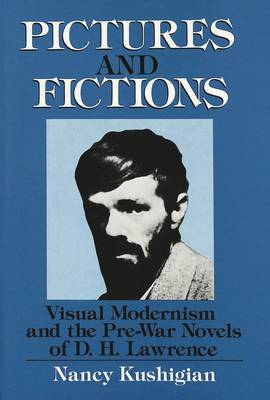 Pictures and Fictions: Visual Modernism and the Pre-War Novels of D.H. Lawrence