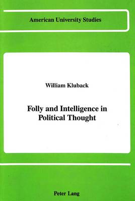 Folly and Intelligence in Political Thought