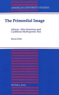 The Primordial Image: African, Afro-American and Caribbean Mythopoetic Text