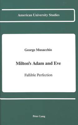 Milton's Adam and Eve: Fallible Perfection