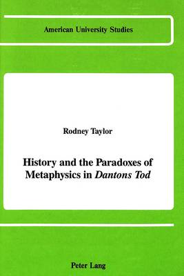 History and the Paradoxes of Metaphysics in Dantons Tod