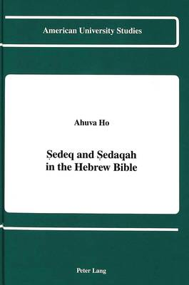 Sedeq and Sedaqah in the Hebrew Bible