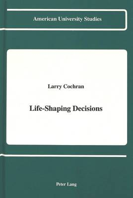 Life-Shaping Decisions