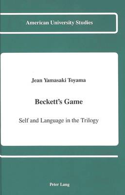 Beckett's Game: Self and Language in the Trilogy