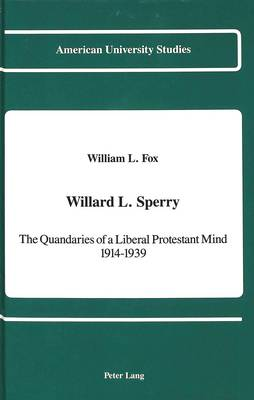 Willard L. Sperry: The Quandaries of a Liberal Protestant Mind, 1914-1939