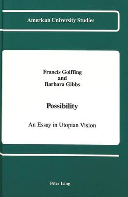 Possibility: An Essay in Utopian Vision