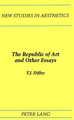 The Republic of Art and Other Essays