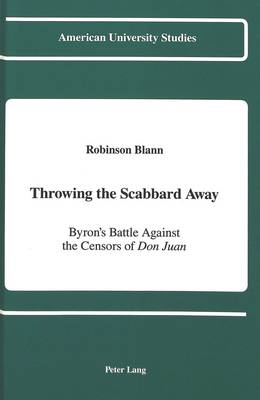 Throwing the Scabbard Away: Byron's Battle Against the Censors of Don Juan