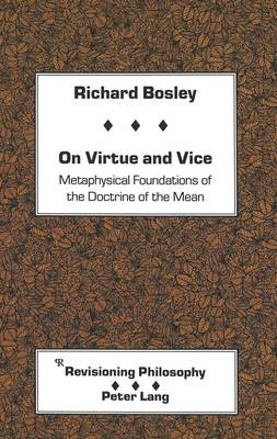 On Virtue and Vice: Metaphysical Foundations of the Doctrine of the Mean