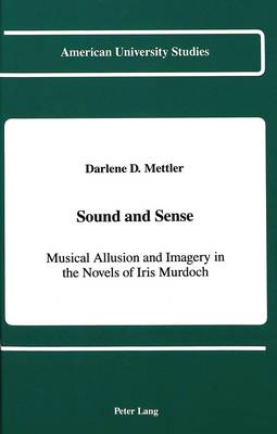 Sound and Sense: Musical Allusion and Imagery in the Novels of Iris Murdoch
