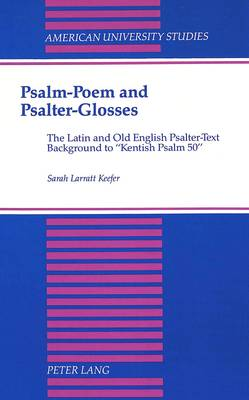 """Psalm-Poem and Psalter-Glosses: The Latin and Old English Psalter-Text Background to """"Kentish Psalm 50"""""""