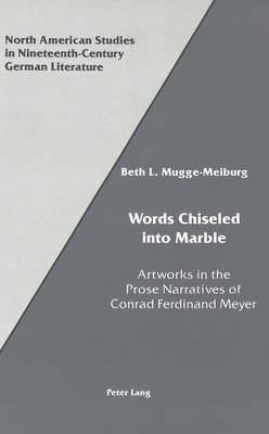 Words Chiseled into Marble: Artworks in the Prose Narratives of Conrad Ferdinand Meyer