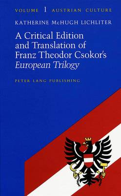 A Critical Edition and Translation of Franz Theodor Czokor's European Trilogy