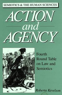 Action and Agency: Fourth Round Table on Law and Semiotics