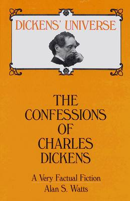 The Confessions of Charles Dickens: A Very Factual Fiction
