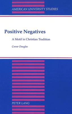 Positive Negatives: A Motif in Christian Tradition