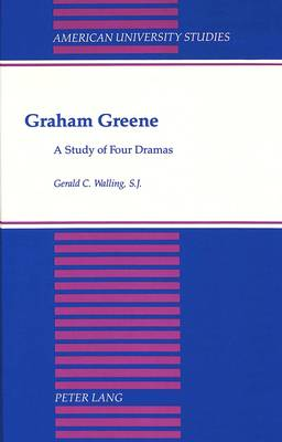Graham Greene: A Study of Four Dramas