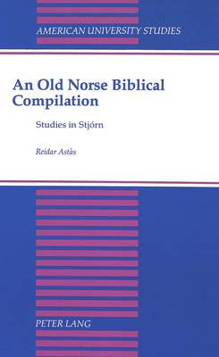 An Old Norse Biblical Compilation: Studies in Stjorn