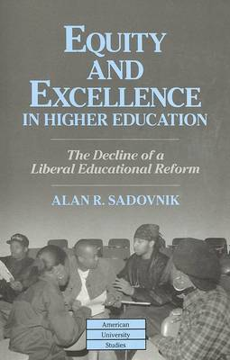 Equity and Excellence in Higher Education: The Decline of a Liberal Educational Reform