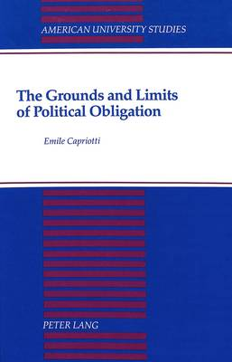 The Grounds and Limits of Political Obligation