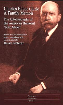 A Family Memoir: The Autobiography of the American Humorist Max Adeler
