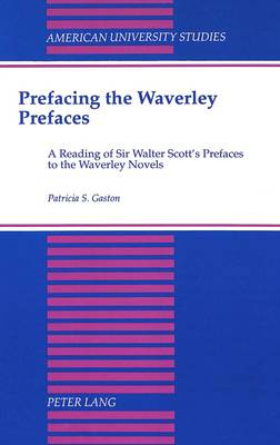 Prefacing the Waverley Prefaces: A Reading of Sir Walter Scott Prefaces to the Waverley Novels