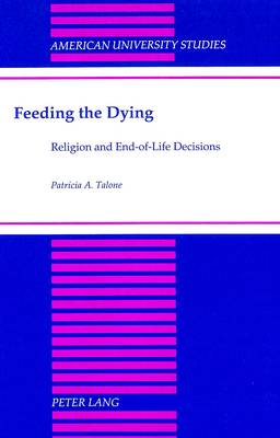 Feeding the Dying: Religion and End-of-Life Decisions