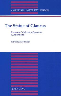 The Statue of Glaucus: Rousseau's Modern Quest for Authenticity
