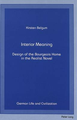 Interior Meaning: Design of the Bourgeois Home in the Realist Novel