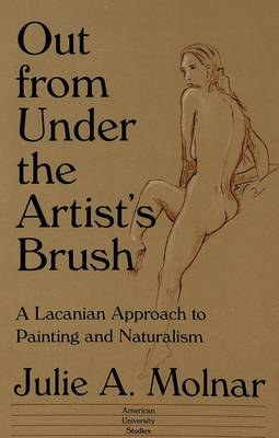 Out from Under the Artist's Brush: A Lacanian Approach to Painting and Naturalism