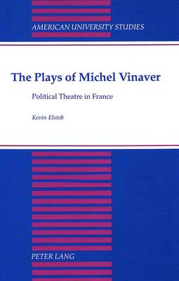 The Plays of Michel Vinaver: Political Theatre in France
