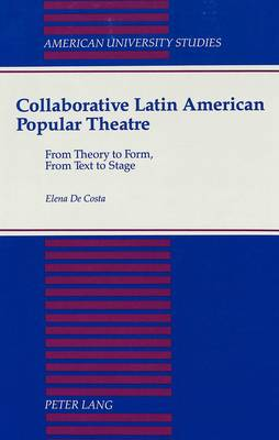 Collaborative Latin American Popular Theatre: From Theory to Form, from Text to Stage