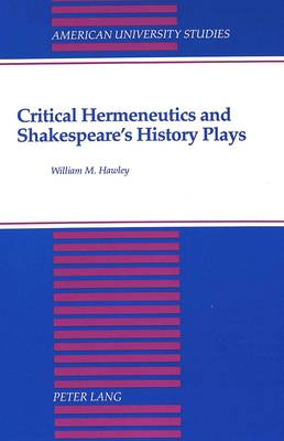 Critical Hermeneutics and Shakespeare's History Plays