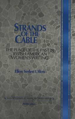 Strands of the Cable: The Place of the Past in Jewish American Women's Writing