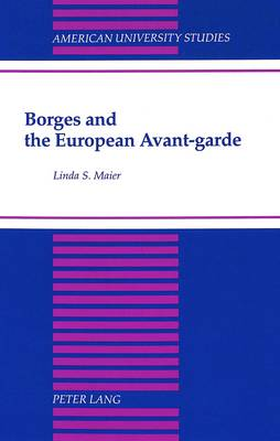 Borges and the European Avant-Garde