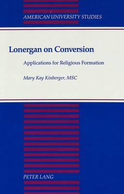 Lonergan on Conversion: Applications for Religious Formation