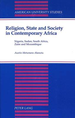 """Religion, State, and Society in Contemporary Africa: Nigeria, Sudan, South Africa, Zaire, and Mozambique : Sessions : Conference Entitled """"Conflict and Conflict Resolution in Africa"""" : Papers"""