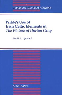Wilde's Use of Irish Celtic Elements in The Picture of Dorian Gray