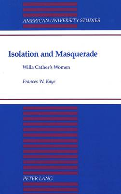 Isolation and Masquerade: Willa Cather's Women
