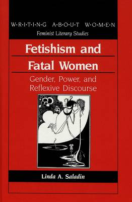 Fetishism and Fatal Women: Gender, Power and Reflexive Discourse
