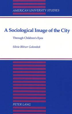 A Sociological Image of the City: Through Children's Eyes